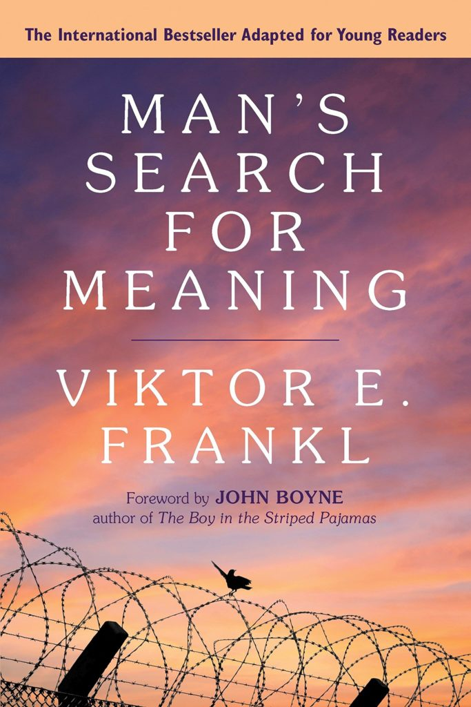 Man's Search for Meaning by Victor E. Fankl